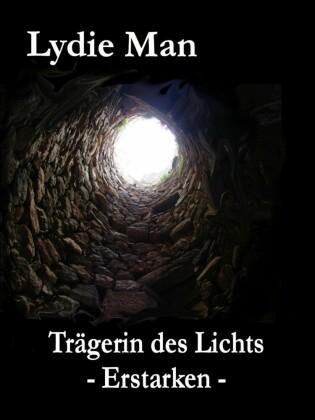 Trägerin des Lichts - Erstarken