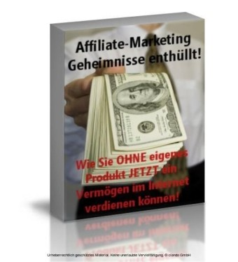 Affiliate Marketing - Geheimnisse enthüllt