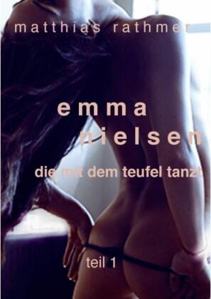 Emma Nielsen - Die mit dem Teufel tanzt - Teil 1