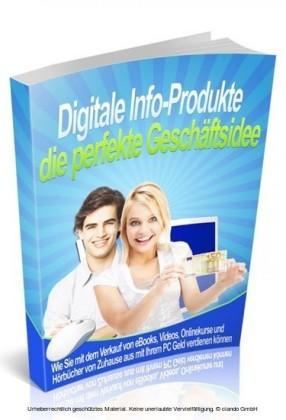 Digitale Info-Produkte die perfekte Geschäftsidee