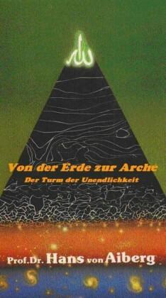 Von der Erde zur Arché - Der Turm der Unendlichkeit, Teil 1