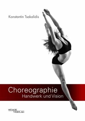 Choreographie - Handwerk und Vision