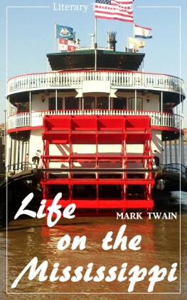 Life on the Mississippi (Mark Twain) (Literary Thoughts Edition)