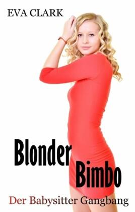 Blonder Bimbo - Der Babysitter Gangbang
