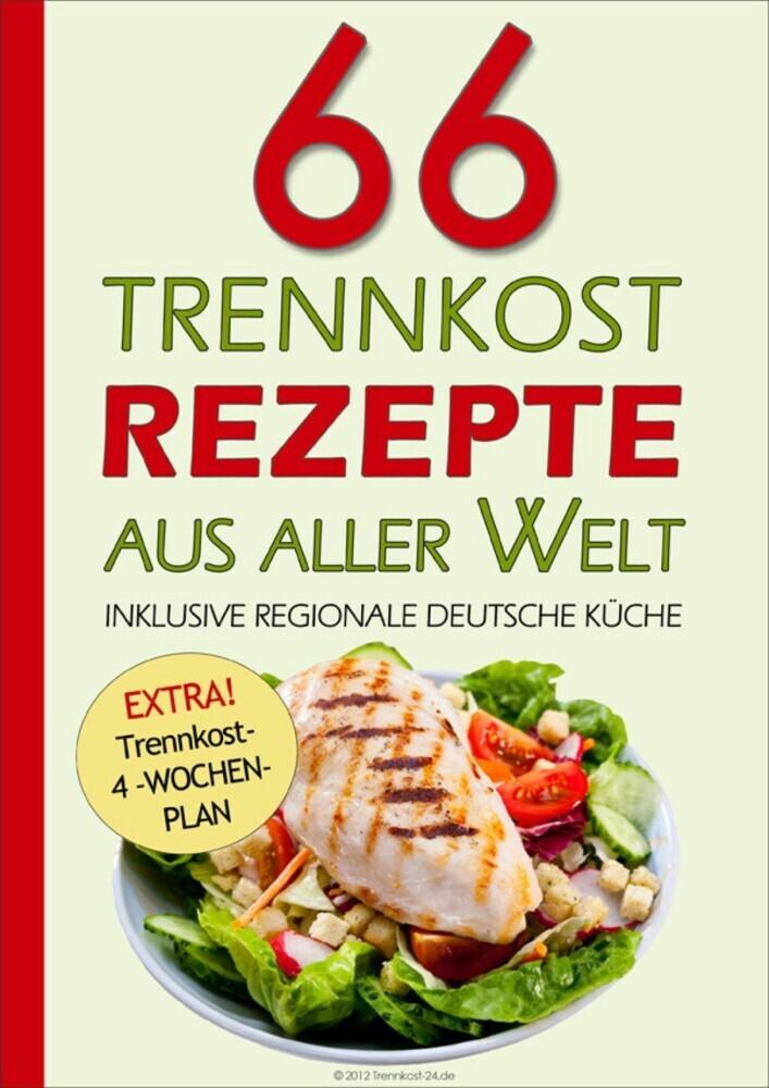 66 Trennkost-Rezepte aus aller Welt Inklusive Regionale ...