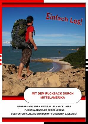 Einfach Los - Mit dem Rucksack durch Mittelamerika
