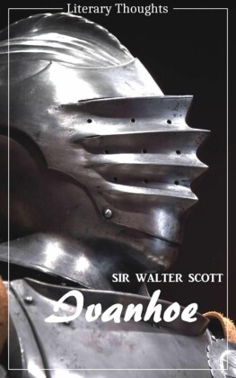 Ivanhoe (Sir Walter Scott) (Literary Thoughts Edition)