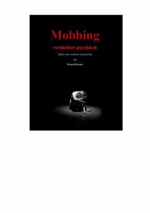 Mobbing vernichtet psychisch