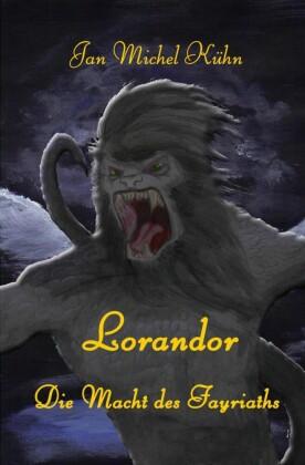 Lorandor - die Macht des Fayriaths