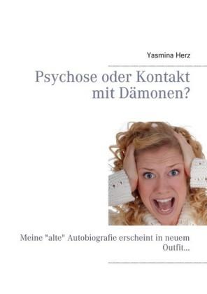 Psychose oder Kontakt mit Dämonen?