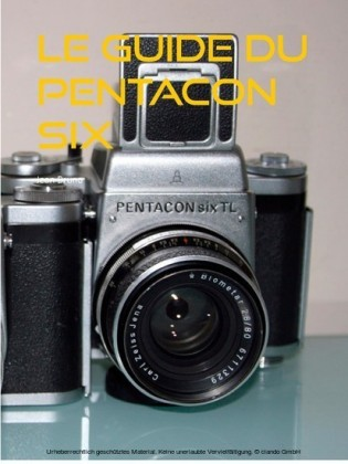 le guide du pentacon six