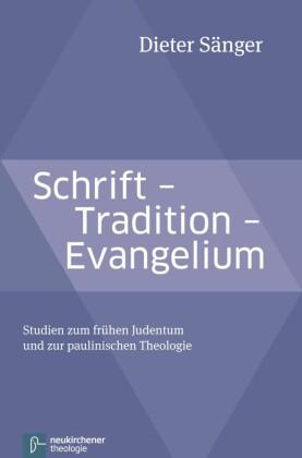 Schrift - Tradition - Evangelium