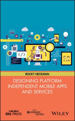 Designing Platform Independent Mobile Apps and Services