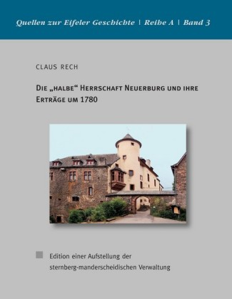 """Die """"halbe"""" Herrschaft Neuerburg und ihre Erträge um 1780"""