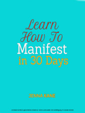 Learn how to manifest in 30 Days