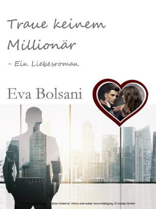 Traue keinem Millionär - Ein Liebesroman