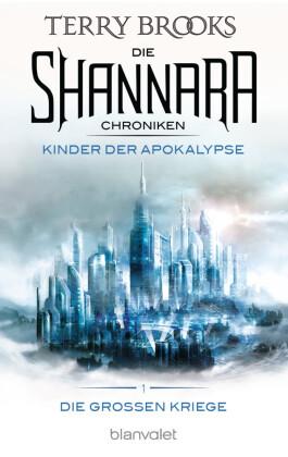 Die Shannara-Chroniken: Die Großen Kriege 1 - Kinder der Apokalypse