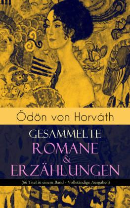 Ödön von Horváth: Gesammelte Romane & Erzählungen (66 Titel in einem Band)