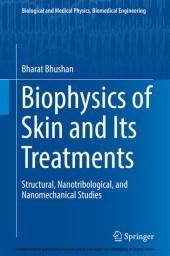 Biophysics of Skin and Its Treatments