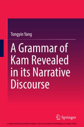 A Grammar of Kam Revealed in Its Narrative Discourse