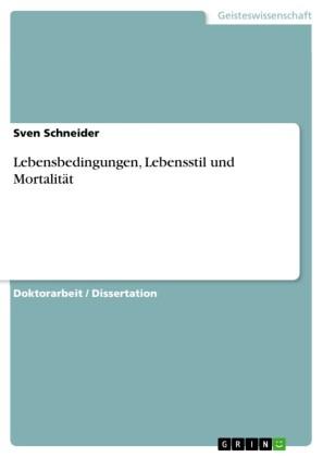 Lebensbedingungen, Lebensstil und Mortalität