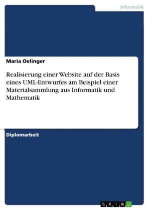 Realisierung einer Website auf der Basis eines UML-Entwurfes am Beispiel einer Materialsammlung aus Informatik und Mathematik