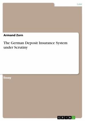 The German Deposit Insurance System under Scrutiny