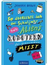 So überlebte ich das Schuljahr trotz Aliens, Robotern und der grausamen Missy Cover