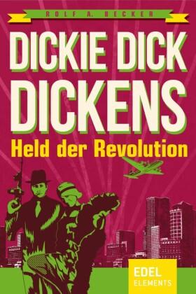 Dickie Dick Dickens - Held der Revolution