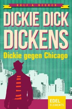 Dickie Dick Dickens - Dickie gegen Chicago