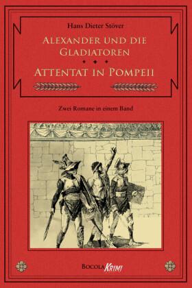 Alexander und die Gladiatoren / Attentat in Pompeii