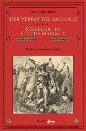 Der Verrat des Ambiorix / Rebellion im Circus Maximus