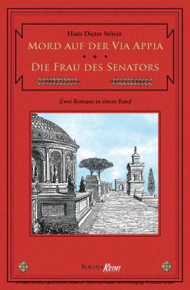Mord auf der Via Appia / Die Frau des Senators