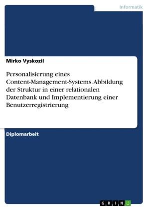 Personalisierung eines Content-Management-Systems. Abbildung der Struktur in einer relationalen Datenbank und Implementierung einer Benutzerregistrierung