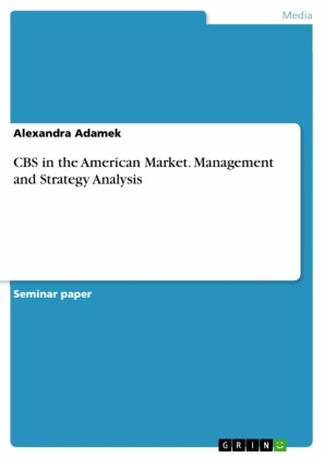 CBS in the American Market. Management and Strategy Analysis