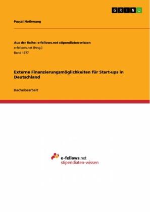 Externe Finanzierungsmöglichkeiten für Start-ups in Deutschland