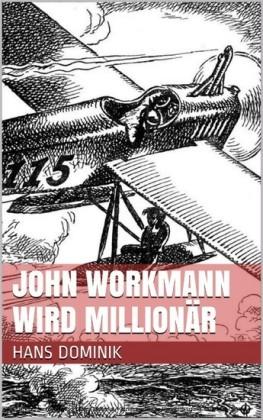 John Workmann wird Millionär