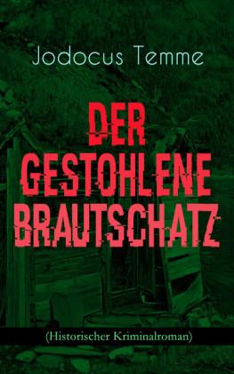 Der gestohlene Brautschatz (Historischer Kriminalroman)