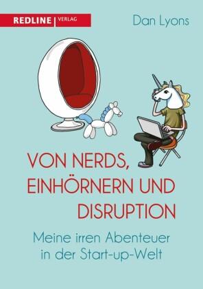 Von Nerds, Einhörnern und Disruption