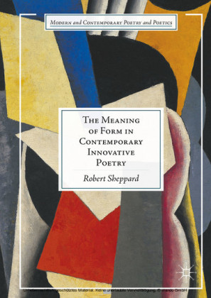 The Meaning of Form in Contemporary Innovative Poetry