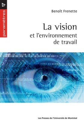 La vision et l'environnement de travail
