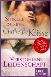 Glutheiße Küsse/Verstohlene Leidenschaft
