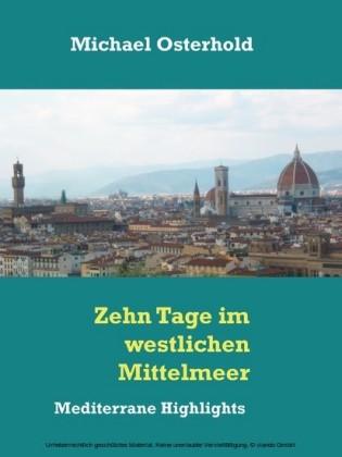 Zehn Tage im westlichen Mittelmeer - Mediterrane Highlights