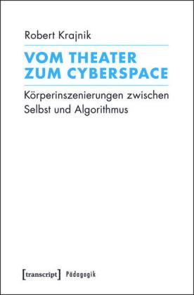 Vom Theater zum Cyberspace