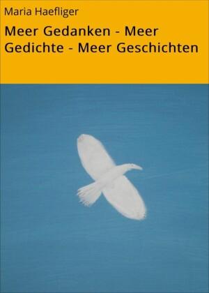 Meer Gedanken - Meer Gedichte - Meer Geschichten