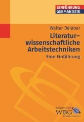 Literaturwissenschaftliche Arbeitstechniken