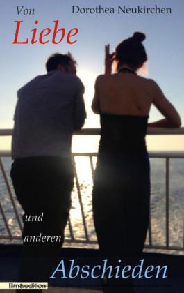 Von Liebe und anderen Abschieden