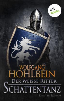 Der weiße Ritter - Zweiter Roman: Schattentanz