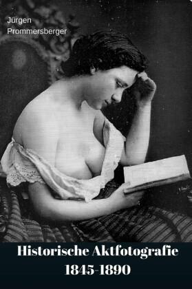 Historische Aktfotografie 1845 - 1890