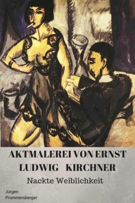 Aktmalerei von Ernst Ludwig Kirchner
